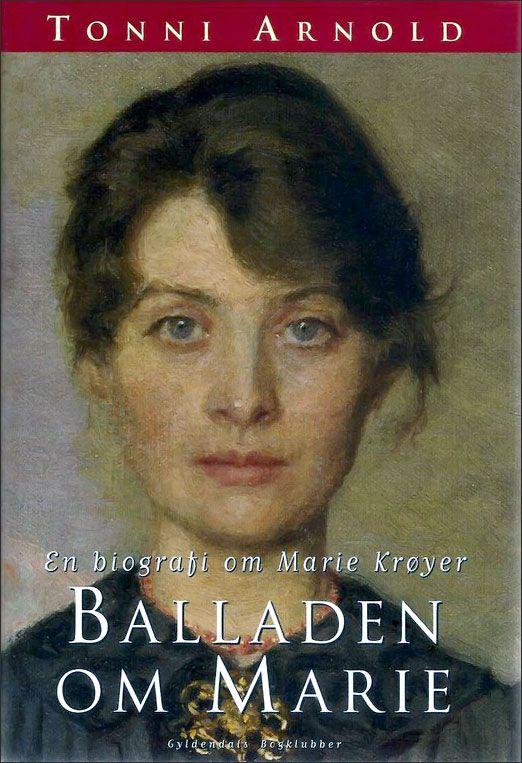 Balladen om Marie Krøyer af Tonni-Arnold